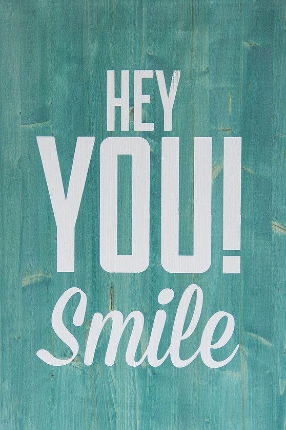 hey you smile